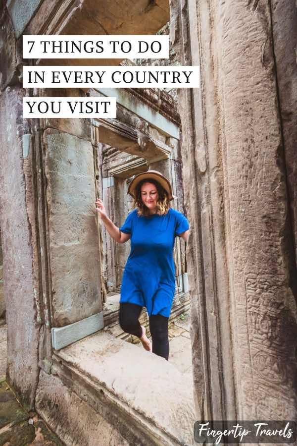 Things to do in Every Country You Visit Pin